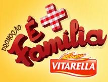 PROMOÇÃO VITARELLA É + FAMÍLIA, WWW.PROMOVITARELLA.COM.BR