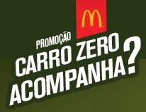 PROMOÇÃO CARRO ZERO ACOMPANHA? MC DONALD'S, WWW.CARROACOMPANHA.COM.BR