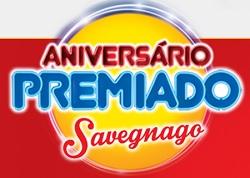 PROMOÇÃO SAVEGNAGO ANIVERSÁRIO PREMIADO, WWW.SAVEGNAGO.COM.BR/ANIVERSARIO