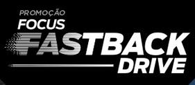 PROMOÇÃO FORD FOCUS FASTBACK DRIVE, FORD.COM.BR/FASTBACKDRIVE