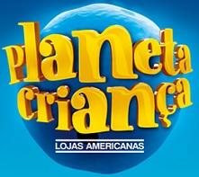 PROMOÇÃO PLANETA CRIANÇA LOJAS AMERICANAS, WWW.TODOMUNDOVAI.COM.BR/PLANETACRIANCA