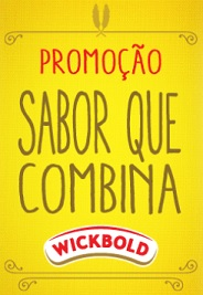 PROMOÇÃO WICKBOLD SABOR QUE COMBINA, WWW.SABORQUECOMBINAWICKBOLD.COM.BR