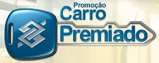 PROMOÇÃO CARRO PREMIADO BB, CARROPREMIADOBB.COM.BR