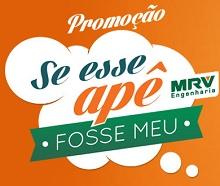 PROMOÇÃO MRV SE ESSE APÊ FOSSE MEU, WWW.MRV.COM.BR/PROMOCAO