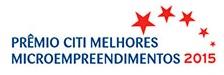 PRÊMIO CITI MELHORES MICROEMPREENDIMENTOS 2015, WWW.PCMM.COM.BR