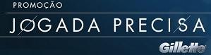 PROMOÇÃO JOGADA PRECISA GILLETTE, WWW.JOGADAPRECISA.COM.BR