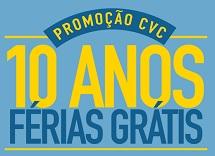 PROMOÇÃO CVC 10 ANOS DE FÉRIAS GRÁTIS, WWW.PROMOCAOCVC10ANOSDEFERIAS.COM.BR