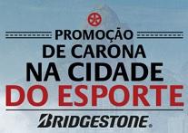 PROMOÇÃO DE CARONA NA CIDADE DO ESPORTE BRIDGESTONE, WWW.DECARONANACIDADEDOESPORTE.COM.BR