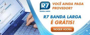 R7.COM/BANDALARGA, R7 BANDA LARGA GRÁTIS
