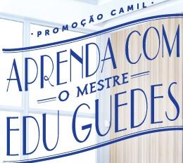 PROMOÇÃO CAMIL APRENDA COM O MESTRE EDU GUEDES, WWW.SAUDAVELECOMERBEM.COM.BR