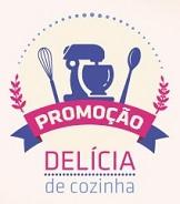PROMOÇÃO DELÍCIA DE COZINHA SHOPTIME, WWW.SHOPTIME.COM.BR/DELICIADECOZINHA