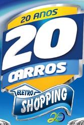 PROMOÇÃO 20 ANOS 20 CARROS ELETROSHOPPING, WWW.GRANDEPREMIOELETROSHOPPING.COM.BR