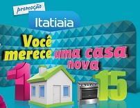 WWW.VOCEMERECEITATIAIA.COM.BR, PROMOÇÃO ITATIAIA VOCÊ MERECE UMA CASA NOVA