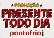 PROMOÇÃO PRESENTE TODO DIA PONTOFRIO, WWW.PONTOFRIO.COM.BR/PRESENTETODODIA